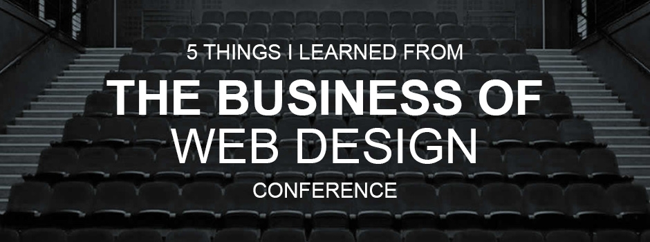 5 Things I learned from the TBO Web Design Conference